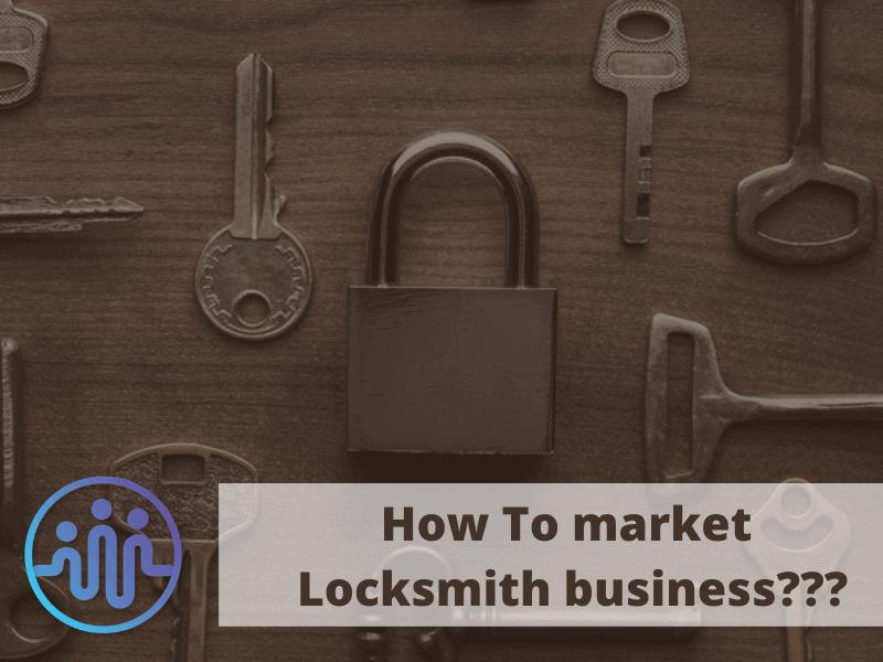 How to market locksmith business?